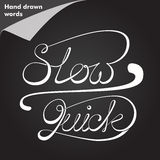 Slow and quick calligraphy words Royalty Free Stock Photography