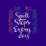 Small steps every day.Inspirational quote. Stock Image
