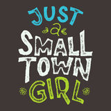 Small Town Girl T-shirt. Just a small town girl t-shirt hand-lettering Royalty Free Stock Image