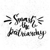 Smash the patriarchy. Feminism quote handwritten Stock Photo