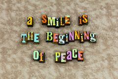 Smile beginning peace trust hope. Joy letterpress typography message smiling happy happiness cooperation kindness helping people faith miracle miracles love royalty free illustration