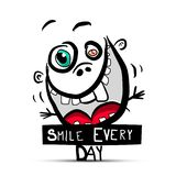 Smile Every Day Slogan with Funny Crazy Face. And teeth in Big Muth Vector royalty free illustration