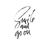 Smile and go on. Hand drawn motivation lettering poster. Vector modern typography banner. Handwritten grunge dry brush Stock Photos