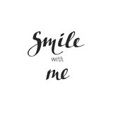 Smile with me. Ink illustration. Modern brush calligraphy. stock photography
