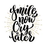 Smile now cry later. Hand drawn motivation lettering quote. Design element for poster, banner, greeting card. Vector illustration Stock Photos