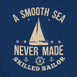 A smooth sea never made a skilled sailor typography print Royalty Free Stock Photography