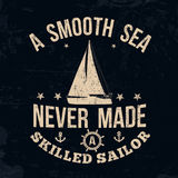 A smooth sea never made a skilled sailor typography print Stock Images