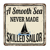 A smooth sea never made a skilled sailor vintage rusty metal sign. On a white background, vector illustration Royalty Free Stock Photos