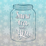 Snow tea and you lettering in doodle jar shape. Holiday card. Valentines day vector handwritten inspirational quote. Stock Photos