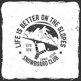 Snowboard Club. Vector illustration. Concept for shirt, print, stamp or tee. Life is better on the slopes. Snowboard Club. Vector illustration. Concept for Stock Photography