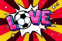 Soccer concept in pop art style. Love word with soccer ball in sound speech bubble. Word cartoon expression vector illustration Stock Photos