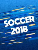 Soccer 2018 poster art for special sport event. Soccer poster for 2018 special match game. Sport event illustration with typography text on festive color Stock Image