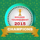 Soccer Tournament 2015 Champions. Football Soccer 2015 Champions Badge Advertising Campaign. Sports Promotion Graphics. Digital background vector illustration Royalty Free Stock Photo