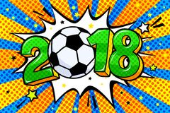 Soccer world cup 2018. In pop art style. 2018 with soccer ball in sound speech bubble. Word cartoon expression vector illustration Royalty Free Stock Images