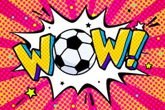 Soccer world cup 2018. Soccer world cup 2018 in pop art style. WOW word with soccer ball in sound speech bubble. Word cartoon expression vector illustration Stock Images