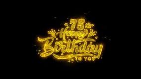 soixante-quinzième typographie de joyeux anniversaire écrite avec les feux d'artifice d'or d'étincelles de particules illustration stock