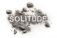 Solitude word written in grey dirt as psychology emotion problem. Of depression, loneliness, sadness, abandoned, solitude, emptiness. Mental and social void Royalty Free Stock Image