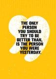 Solo Person You Should Try To è migliore di, è Person You Were Yesterday Citazione creativa d'ispirazione di motivazione Fotografie Stock Libere da Diritti
