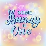 Some Bunny is One text isolated on background. Handwritten lettering Bunny as logo, stick cake topper, laser cut plastic, wooden topper. Template for First vector illustration