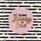 Some Bunny is One text isolated on striped background. Handwritten lettering Bunny as logo, stiker, stick cake topper, laser cut plastic. Template for First Royalty Free Stock Images