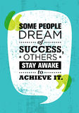 Some People Dream Of Success, Others Stay Awake To Achieve It. Inspiring Creative Motivation Quote. Vector Typography Royalty Free Stock Photos