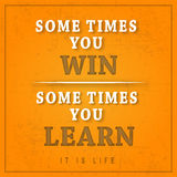 Some Times You Win Some Times You Learn Grunge Poster Royalty Free Stock Photos