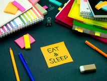 Somebody Left the Message on Your Working Desk; Eat and Sleep Stock Image