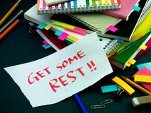 Somebody Left the Message on Your Working Desk; Get Some Rest. Somebody Left Message on Your Working Desk; Get Some Rest stock image