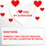 Someday I may find my princess, but you will always be my queen. I love you my super mom. I love you mom. Abstract holiday background with paper hearts. Mother Royalty Free Stock Photo