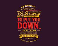 When someone is mean, don't listen.When someone is rude, walk away. When someone tries to put you down, stay firm. Don't let someone else' royalty free illustration
