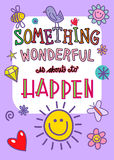 Something Wonderful Occasion Poster. Cartoon whimsical poster style illustration with the words - Something Wonderful is about to Happen Royalty Free Stock Photos