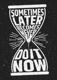 Sometimes later becomes never motivational inspiring quote on grunge background. Vector typographic concept Stock Image