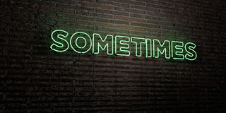 SOMETIMES -Realistic Neon Sign on Brick Wall background - 3D rendered royalty free stock image Royalty Free Stock Images