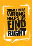 Sometimes Wrong Helps Us Find The Right. Inspiring Creative Motivation Quote Poster Template. Vector Typography Banner. Design Concept On Grunge Texture Rough Stock Images
