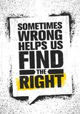 Sometimes Wrong Helps Us Find The Right. Inspiring Creative Motivation Quote Poster Template. Vector Typography Banner. Design Concept On Grunge Texture Rough Royalty Free Stock Image
