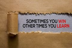 Free Sometimes You WIN Other Times You LEARN Text Written In Torn Paper Royalty Free Stock Photos - 163837408