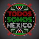 Somos Мексика Todos, испанский перевод: Мы вся Мексика Стоковое Изображение