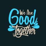 Somos buenos juntos ilustración del vector