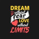 Sonho sem amor do medo sem limites Cita??es inspiradores superiores Cita??es da tipografia Cita??es do vetor com fundo preto ilustração stock