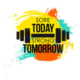 Sore today strong tomorrow typographical poster. colorful brushvector fitness background for design t-shirt, posters. Motivational and inspirational gym quote Stock Photo