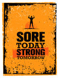 Sore Today Strong Tomorrow. Workout and Fitness Motivation Quote. Creative Vector Typography Poster Concept.  Stock Photos