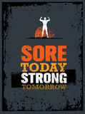 Sore Today Strong Tomorrow. Workout and Fitness Motivation Quote. Creative Vector Typography Poster Concept.  Royalty Free Stock Images