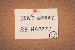 Sorgen Sie sich nicht Seien Sie glücklich! Stockfoto