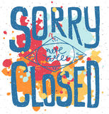Sorry we are closed - hand drawn  typography signboard pos Stock Photography