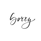 Sorry postcard. Modern brush calligraphy isolated on white background. Royalty Free Stock Image