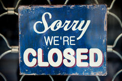 Sorry We're Closed. Old vintage sign saying Sorry We're Closed Stock Photos
