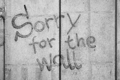 Sorry for the Wall. Concrete wall with the words `Sorry for the Wall Royalty Free Stock Photo