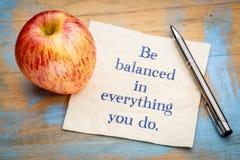 Soyez équilibré dans tout ce que vous faites Photos libres de droits
