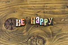 Soyez copie aimable de typographie de qualité d'esprit d'âme heureuse de corps photos stock