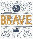 Soyez courageux Lettrage de main Affiche de typographie Images libres de droits
